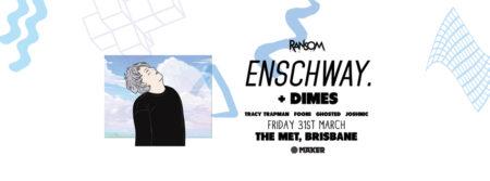enschway + dimes