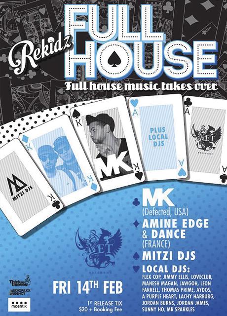 REKIDZ FULL HOUSE feat MK (USA) + AMINE EDGE & DANCE + MITZI DJS - Fri 14th Feb - The MET