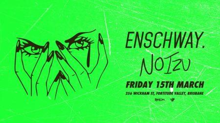 Enschway + Noizu 15.03.19