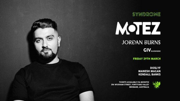 Motez, Jordan Burns + Giv 29.03.19